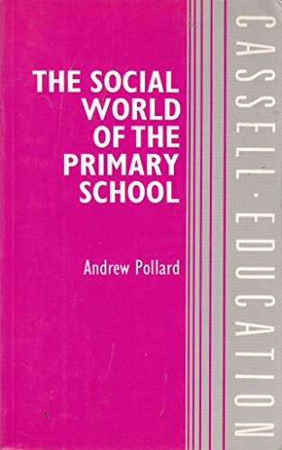 9780304314454: The Social World of the Primary School