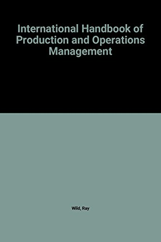 International Handbook Of Production And Operations Management: Wild, Ray