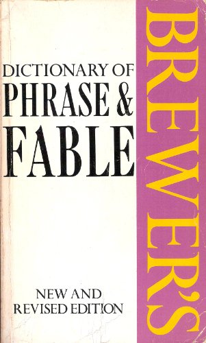 Brewer's Dictionary of Phrase & Fable: Brewer, E. Cobham; Evans, Ivor H.