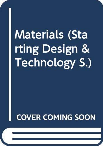 9780304316489: Materials (Starting Design & Technology)