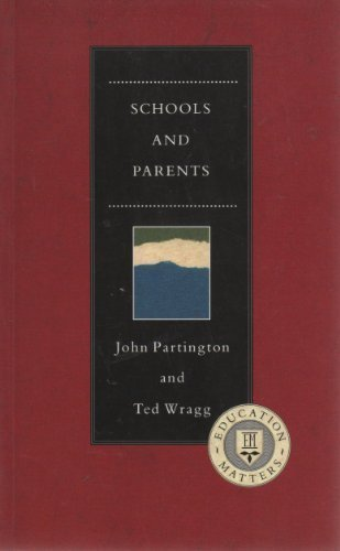 Schools and Parents (Education Matters) (0304317128) by Wragg, Ted; Partington, John
