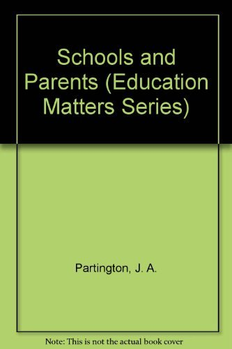 Schools and Parents (Education Matters) (0304317144) by Partington, John; Wragg, Ted