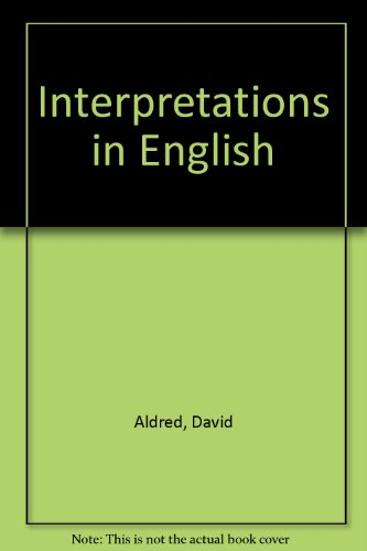 Interpretations in English (0304317667) by Aldred, David; Bulger, Anthony; Evans, Gethin