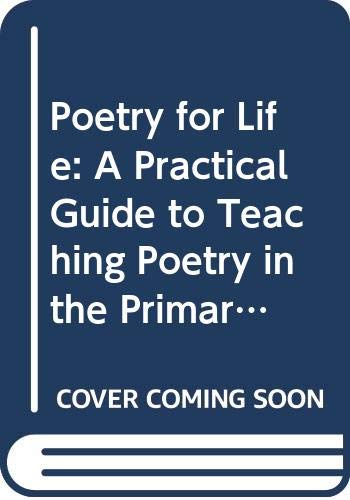 Poetry for Life: A Practical Guide to Teaching Poetry in the Primary School (0304317705) by Linda Hall