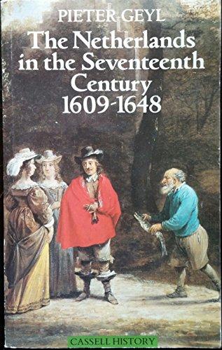 The Netherlands in the seventeenth century: 1609-1648.: Geyl, Pieter.