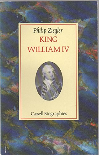 9780304317936: King William IV (Cassell biographies)