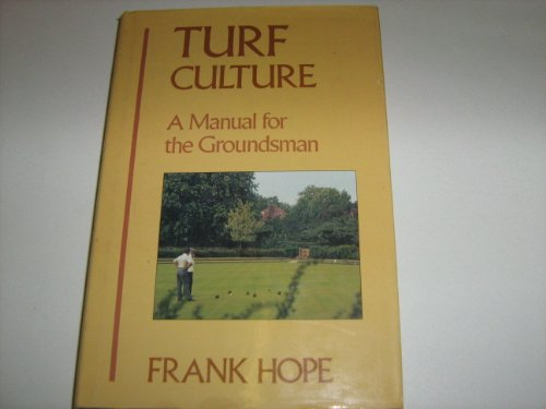 Turf Culture: A Complete Manual for the: Frank Hope