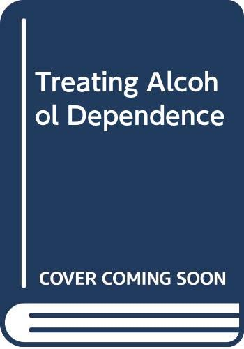9780304318643: Treating Alcohol Dependence: A Coping Skills Training Guide