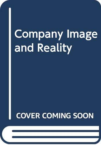 9780304318780: Company Image and Reality: A Critique of Corporate Communications