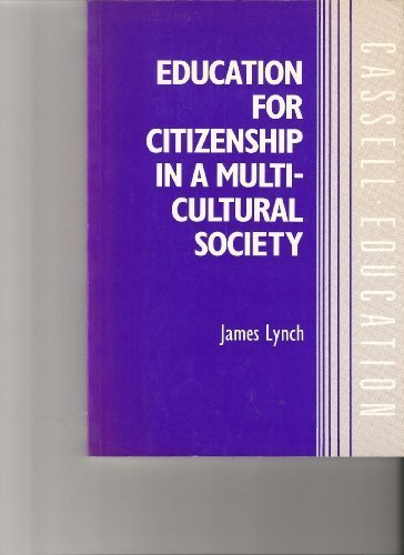 Education for Citizenship in a Multicultural Society (Cassell Education Series) (0304319295) by James Lynch