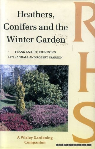 Heathers, Conifers and the Winter Garden (Wisley: Frank Knight, John