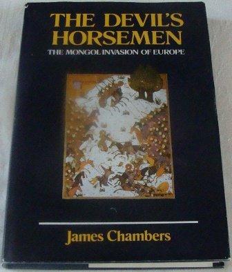 THE DEVIL'S HORSEMEN - The Mongol Invasion of Europe.: Chambers, James