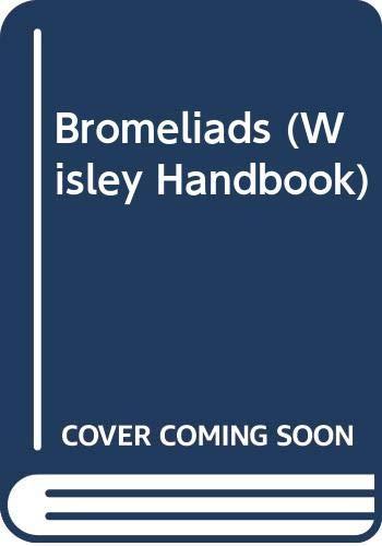 9780304321971: Bromeliads (Wisley Handbook)
