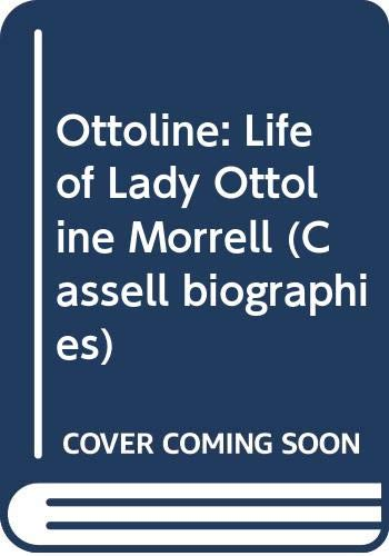 9780304322367: Ottoline: The Life of Lady Ottoline Morrell (Cassell Biographies)