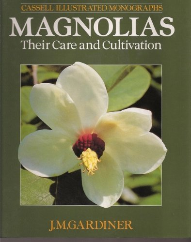 Magnolias - Their Care and Cultivation