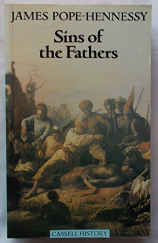 Sins of the Fathers : A Study: James Pope-Hennessy