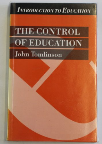 The Control of Education (Introduction to Education): Tomlinson, John