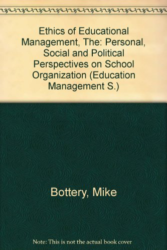 9780304324095: The ethics of educational management: Personal, social, and political perspectives on school organization (Education management series)