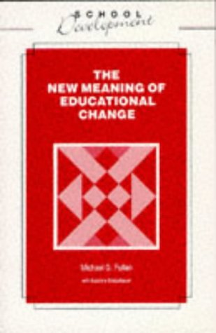 9780304324224: THE NEW MEANING OF EDUCATIONAL CHANGE (SCHOOL DEVELOPMENT)