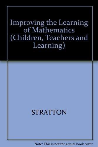 Improving the Learning of Mathematics (Children, Teachers: Backhouse, John and