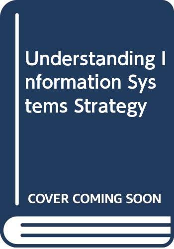 9780304324484: Understanding Information Systems Strategy
