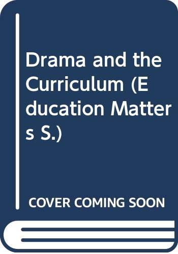 9780304325894: Drama and the Curriculum (Education Matters S.)