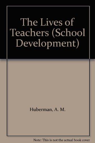 9780304325962: The Lives of Teachers (School Development)