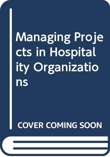 9780304326174: Managing Projects in Hospitality Organizations