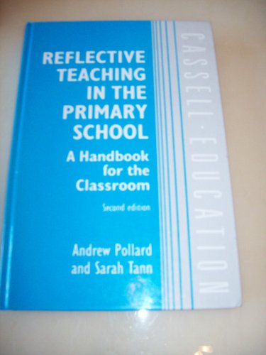 9780304326181: Reflective Teaching in the Primary School: A Handbook for the Classroom (CASSELL EDUCATION)
