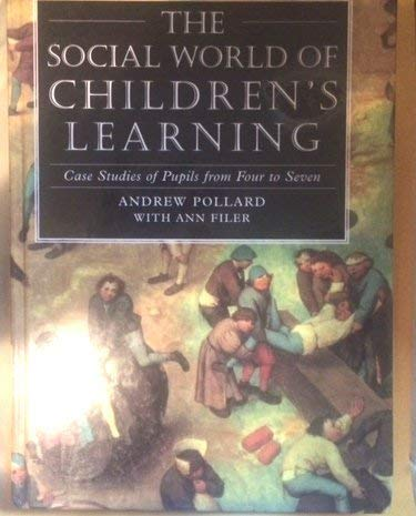 9780304326396: The Social World of Children's Learning: Case Studies of Pupils from Four to Seven