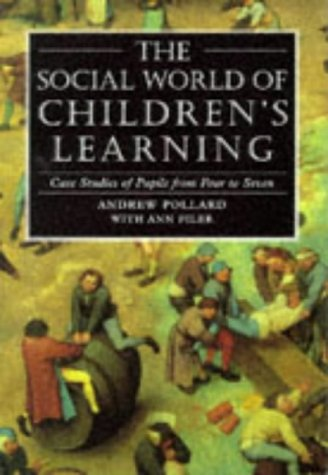 9780304326419: The Social World of Children's Learning: Case Studies of Pupils from Four to Seven (Cassell Education)