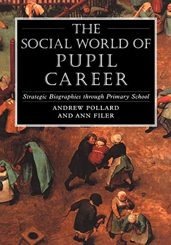 9780304326426: Social World of Pupil Career: Strategic Biographies Through Primary School
