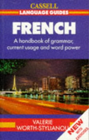 9780304326679: French: With Exercises: A Handbook of Grammar, Current Usage and Word Power (Cassell Language Guides)