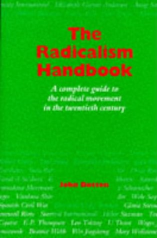 9780304327119: The Radicalism Handbook: A Complete Guide to the Radical Movement in the Twentieth Century (Global Issues)
