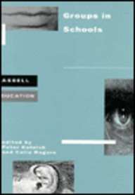 9780304327324: Groups in Schools (Cassell Education) (v. 1)