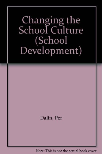 9780304327454: Changing the School Culture (School Development)