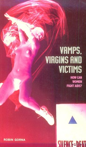 9780304328093: Vamps, Virgins and Victims: How Can Women Fight AIDS? (Women on women)