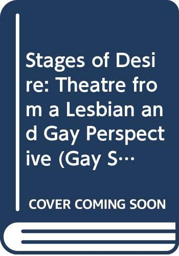 9780304328154: Stages of Desire: Theatre from a Lesbian and Gay Perspective (Gay Studies)