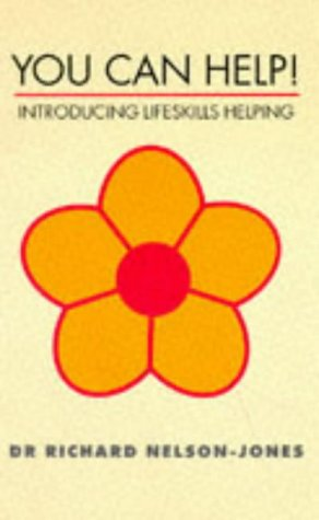 You Can Help!: Introducing Lifeskills Helping (Applied: Nelson-Jones, Richard