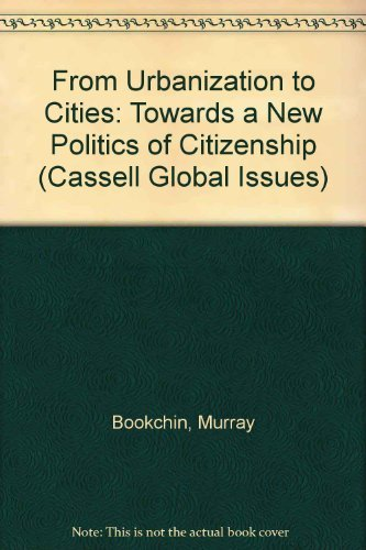 9780304328406: From Urbanization to Cities: Toward a New Politics of Citizenship (Cassell Global Issues Series)