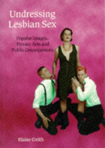 9780304328499: Undressing Lesbian Sex (Women on women)