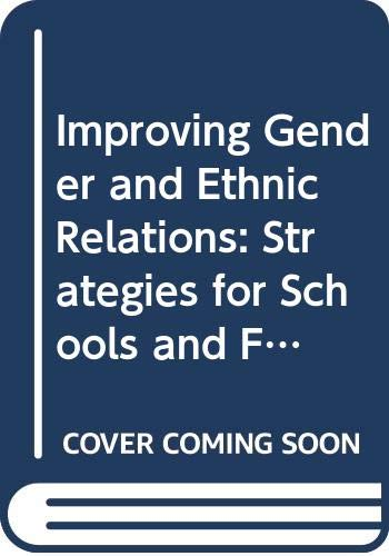 Improving Gender and Ethnic Relations: Strategies for: Basil Singh