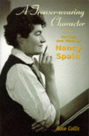 9780304328796: A Trouser-Wearing Character: The Life and Times of Nancy Spain (Sexual politics)