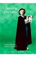 9780304329014: Changing Our Lives: Lesbian Passions, Politics, Priorities (Women on women)