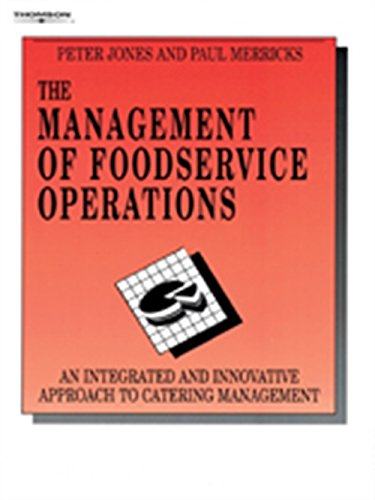 THE MANAGEMENT OF FOODSERVICE OPERATIONS, an Intergrated: Peter Jones &