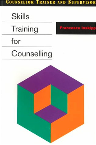 9780304329182: Skills Training for Counselling (Counsellor Trainer & Supervisor)