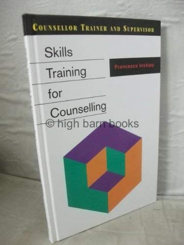 9780304329205: Skills Training for Counselling (Counsellor Trainer & Supervisor)