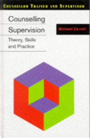 9780304329366: Counselling Supervision: Theory, Skills and Practice (Counsellor Trainer and Supervisor)