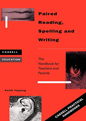 9780304329427: Paired Reading, Spelling and Writing: The Handbook for Teachers and Parents: Handbook for Parent and Peer Tutoring in Literacy (Cassell Practical Handbooks)