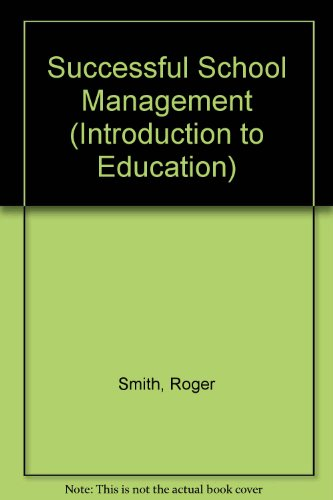 9780304329458: Successful School Management (Introduction to Education)